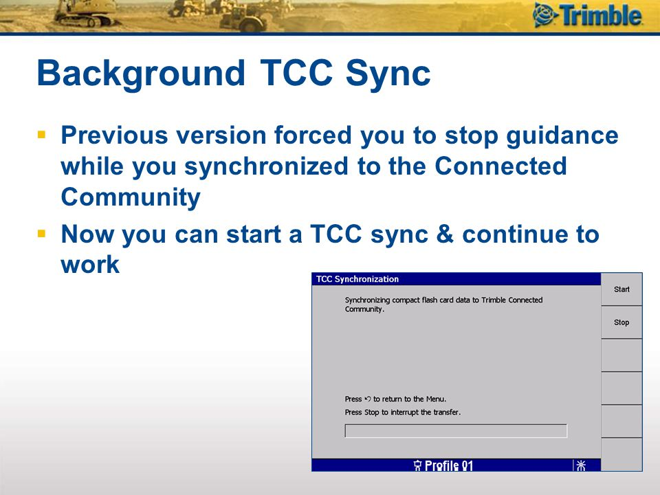 Background TCC Sync Previous version forced you to stop guidance while you synchronized to the Connected Community.