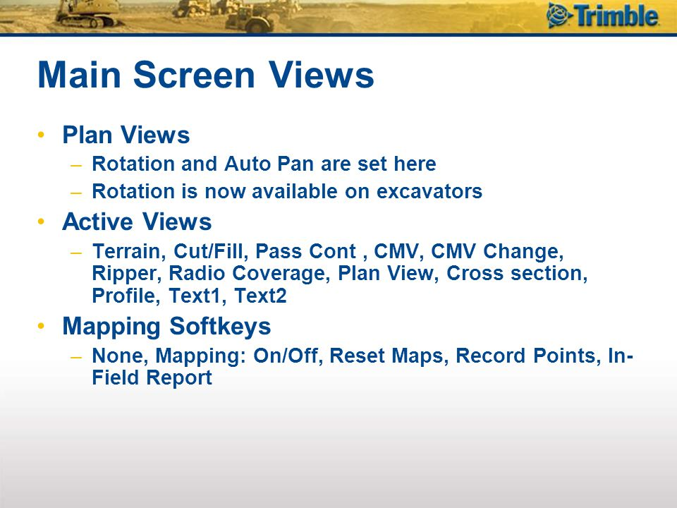 Main Screen Views Plan Views Active Views Mapping Softkeys