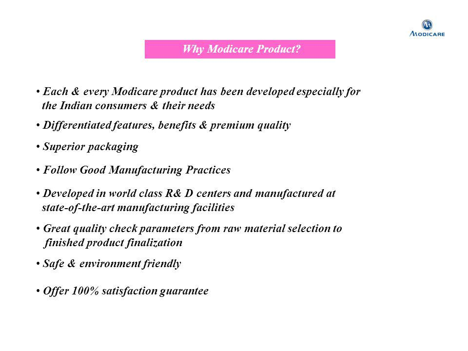 Why Modicare Product Each & every Modicare product has been developed especially for. the Indian consumers & their needs.