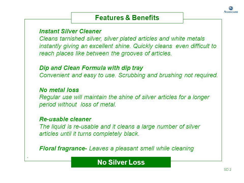 Features & Benefits No Silver Loss