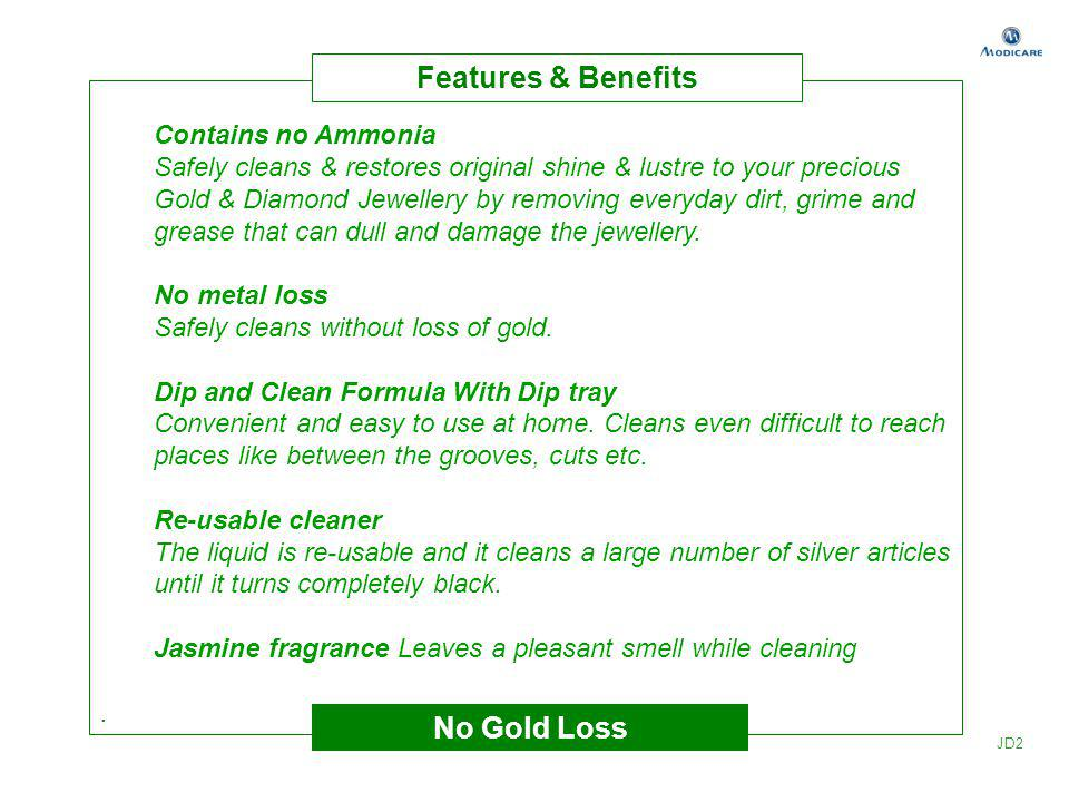 Features & Benefits No Gold Loss
