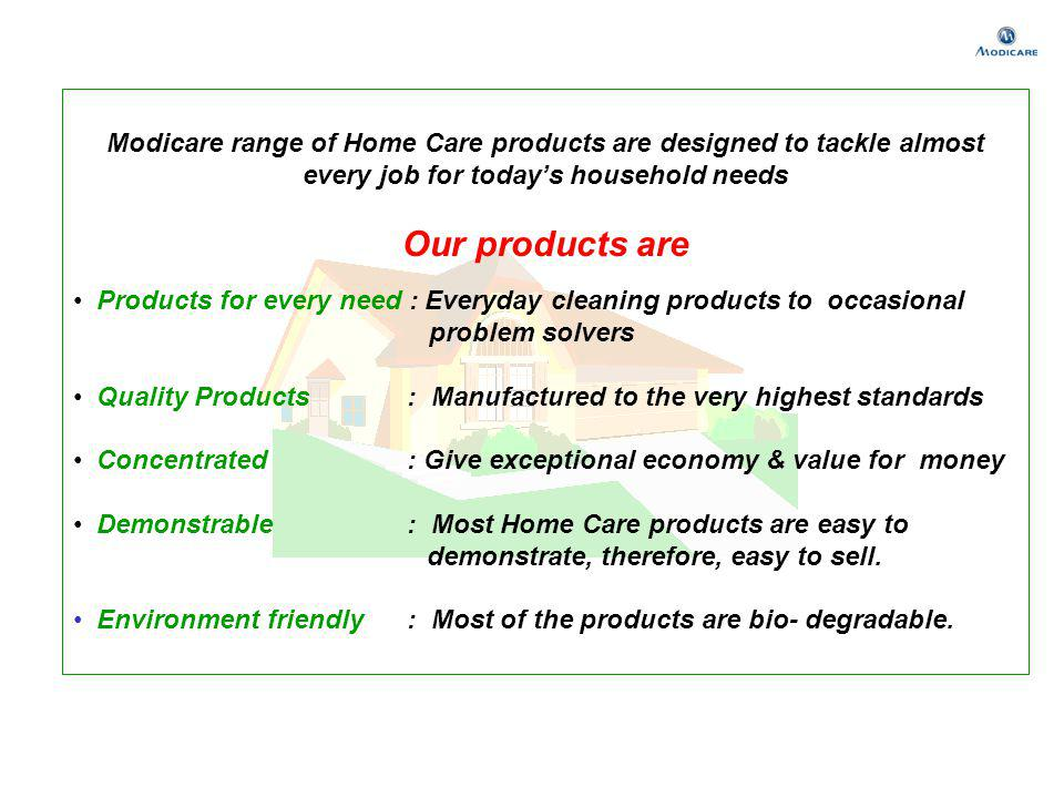 Modicare range of Home Care products are designed to tackle almost every job for today's household needs