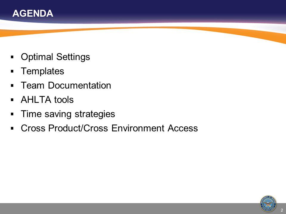 AGENDA Optimal Settings. Templates. Team Documentation.