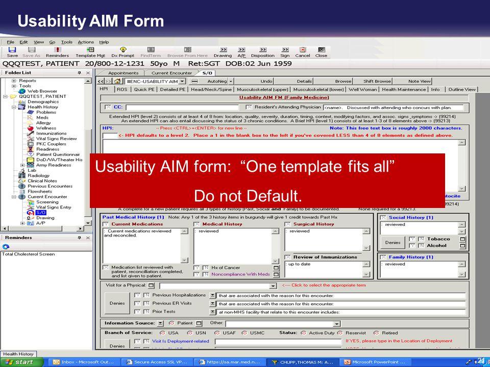Usability AIM Form Usability AIM form: One template fits all Do not Default.