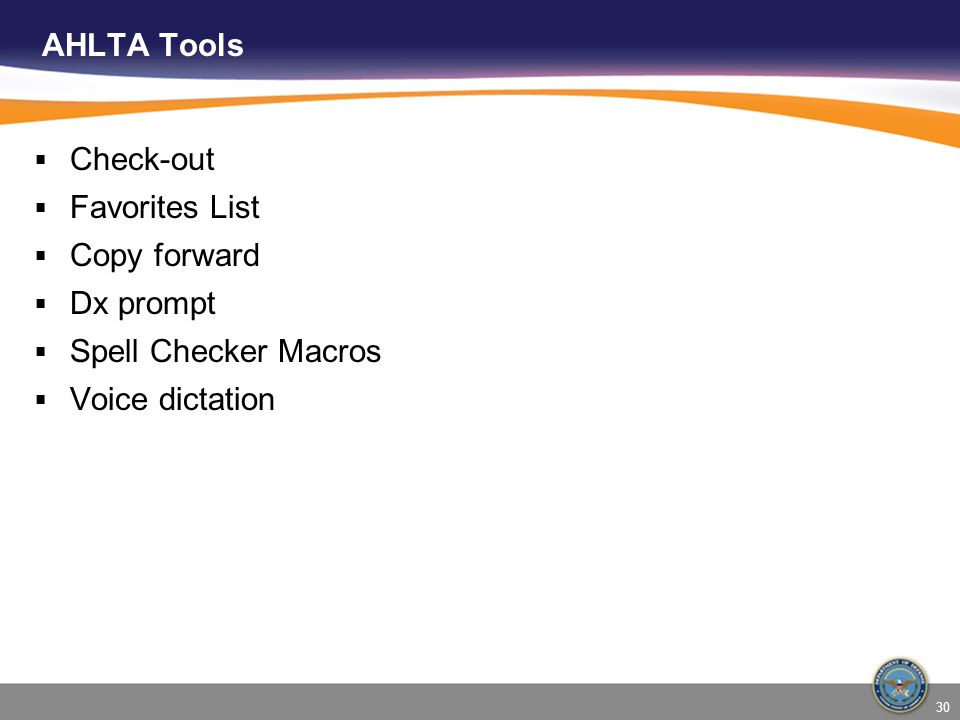 AHLTA Tools Check-out Favorites List Copy forward Dx prompt Spell Checker Macros Voice dictation