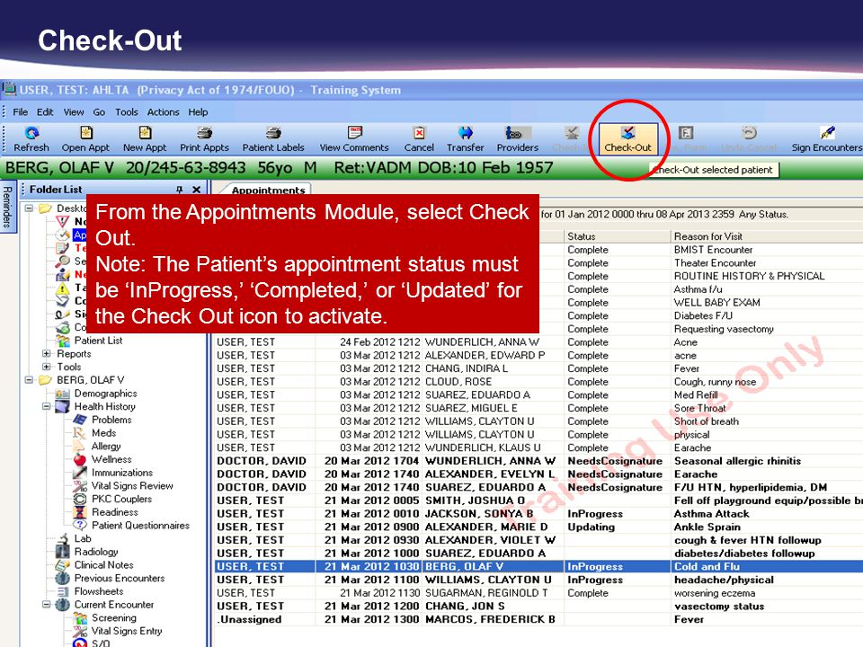 Check-Out From the Appointments Module, select Check Out.