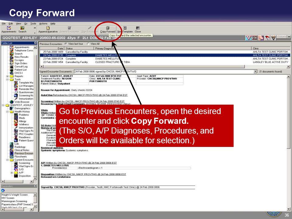Copy Forward Go to Previous Encounters, open the desired encounter and click Copy Forward.