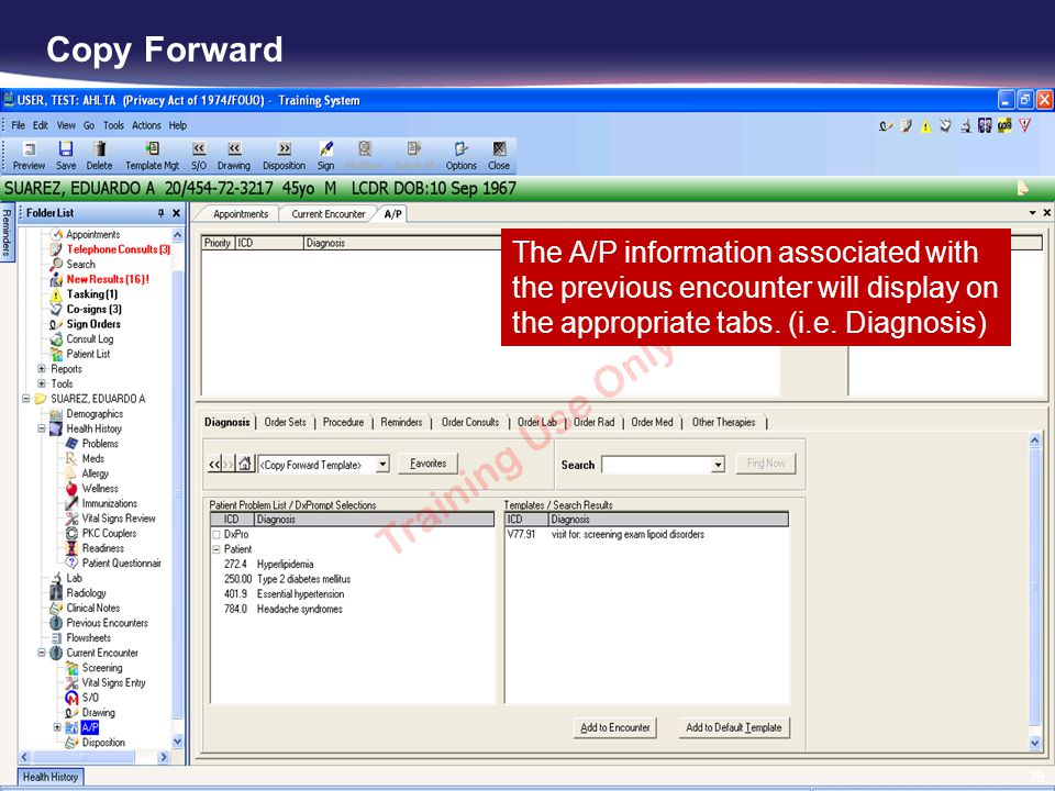 Copy Forward The A/P information associated with the previous encounter will display on the appropriate tabs.