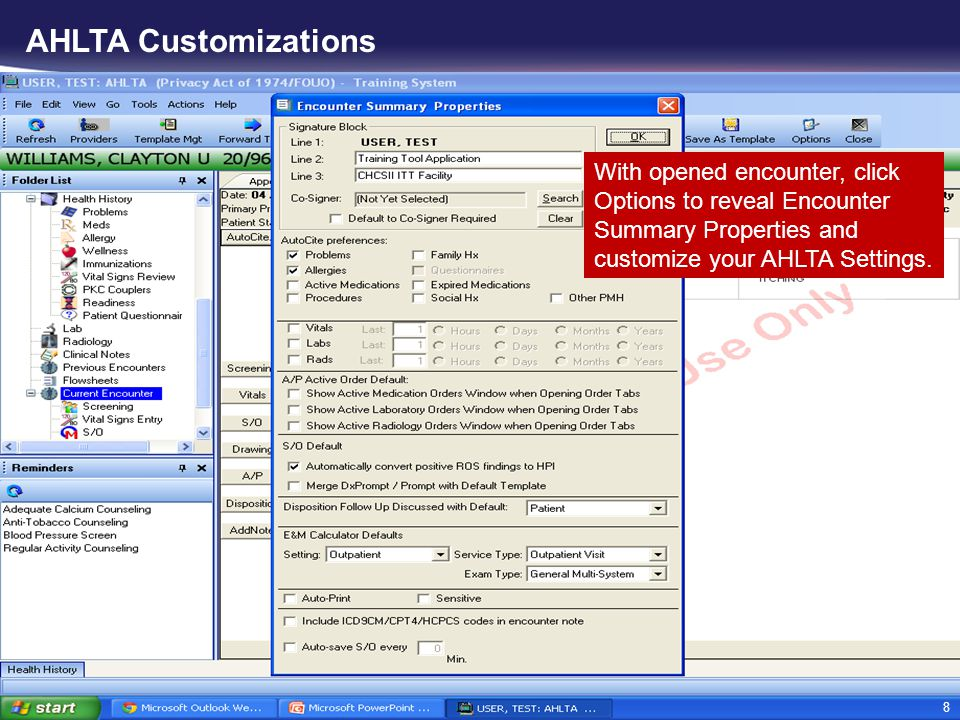 AHLTA Customizations With opened encounter, click Options to reveal Encounter Summary Properties and customize your AHLTA Settings.