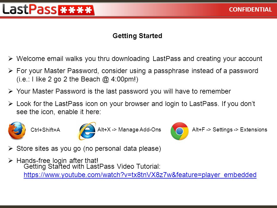 Your Master Password is the last password you will have to remember
