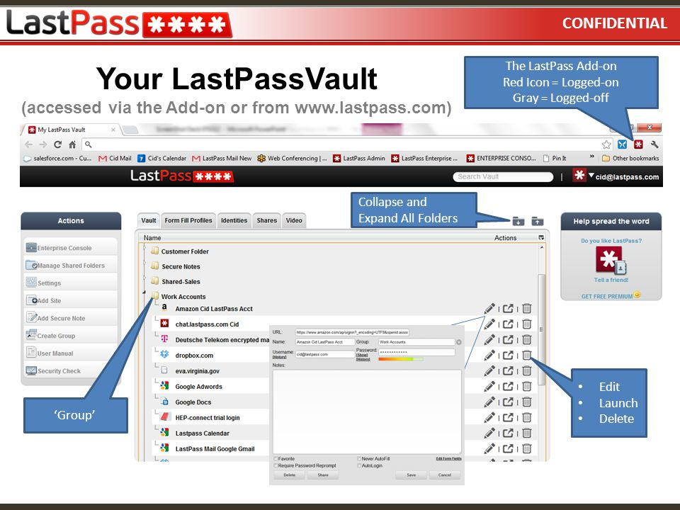Your LastPassVault (accessed via the Add-on or from www.lastpass.com)