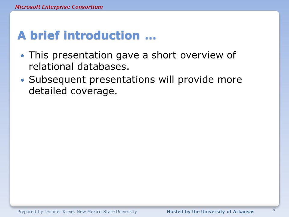 A brief introduction … This presentation gave a short overview of relational databases.