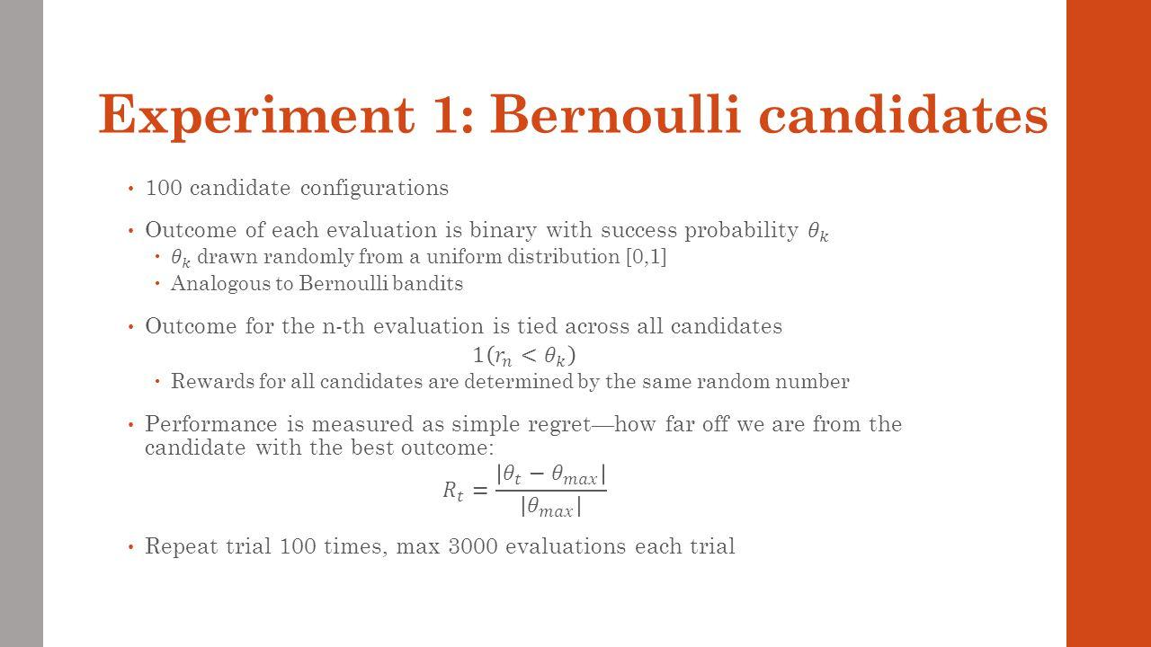 Experiment 1: Bernoulli candidates