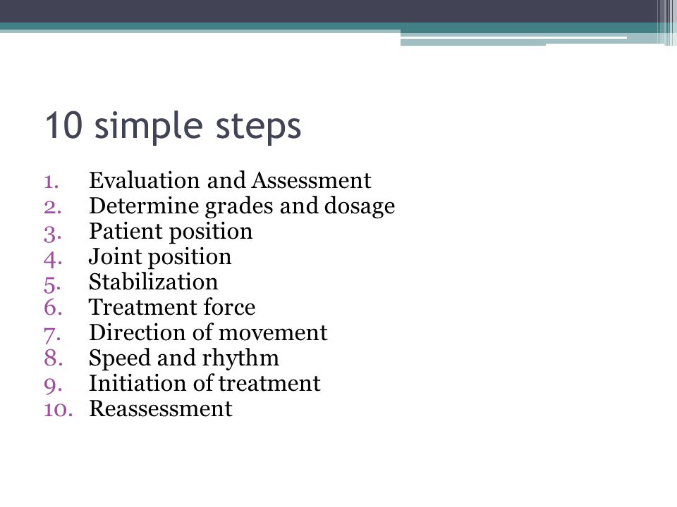10 simple steps Evaluation and Assessment Determine grades and dosage