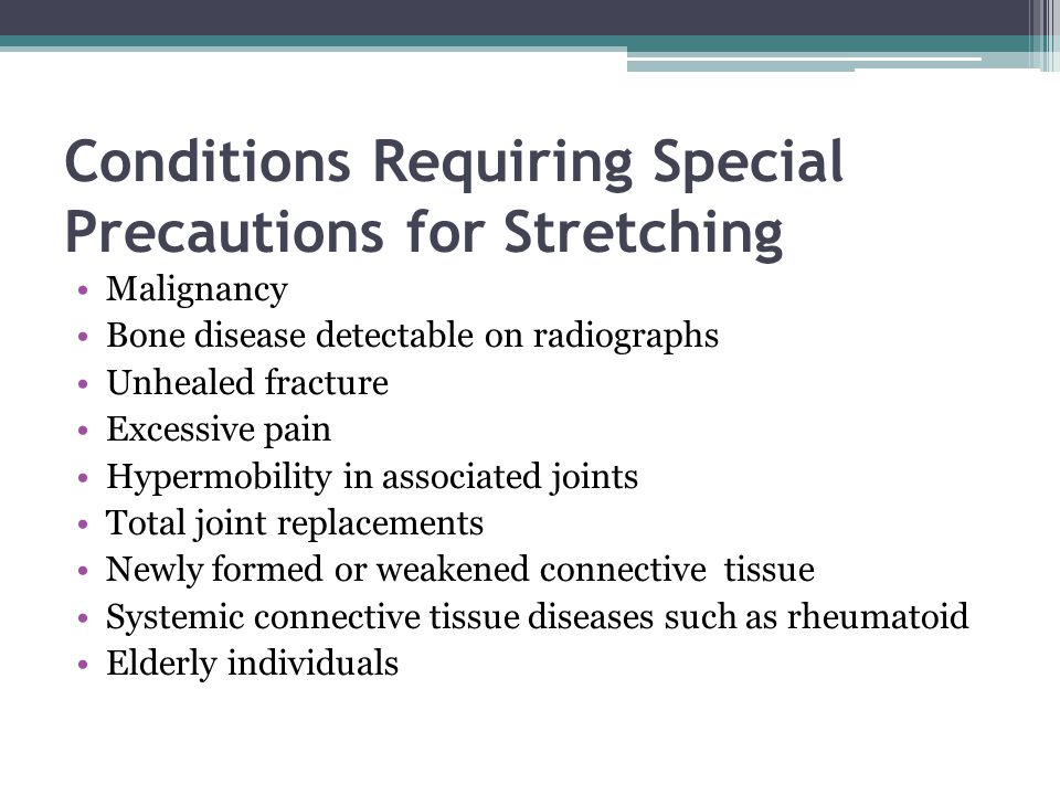 Conditions Requiring Special Precautions for Stretching