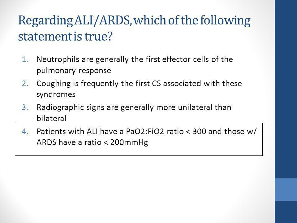 Regarding ALI/ARDS, which of the following statement is true