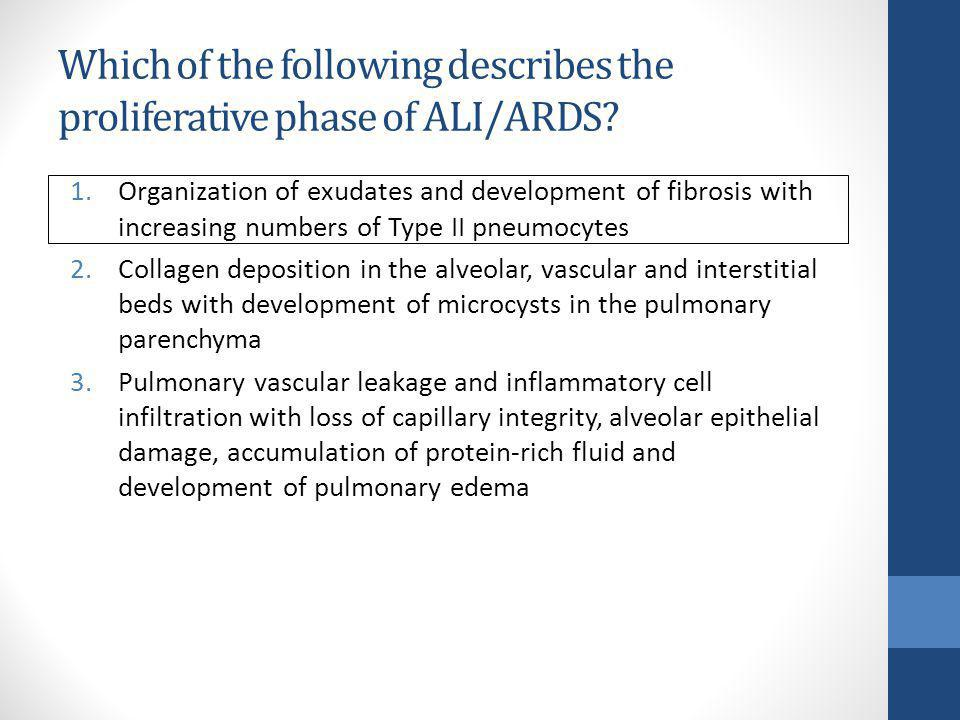 Which of the following describes the proliferative phase of ALI/ARDS