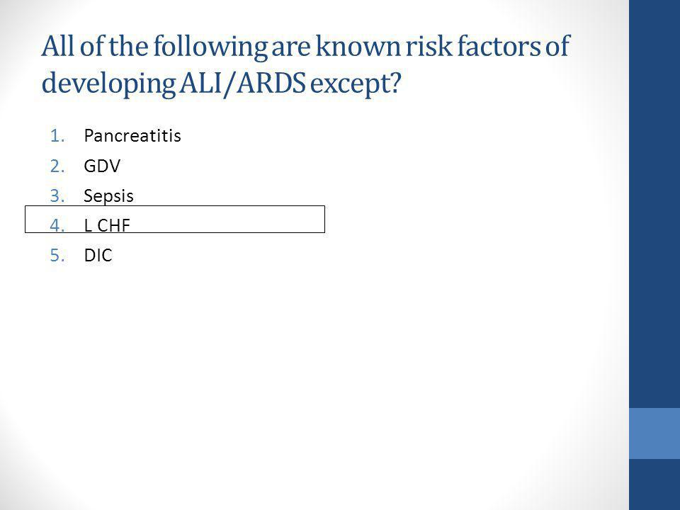 All of the following are known risk factors of developing ALI/ARDS except