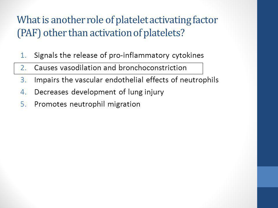What is another role of platelet activating factor (PAF) other than activation of platelets