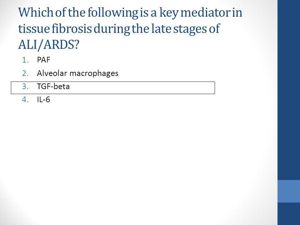 Which of the following is a key mediator in tissue fibrosis during the late stages of ALI/ARDS