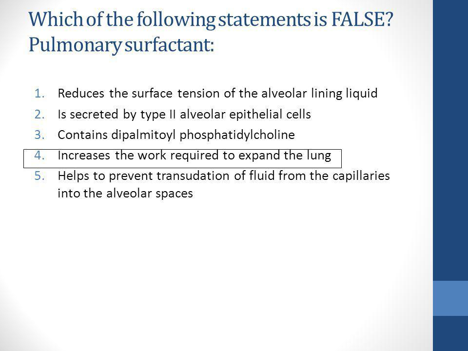 Which of the following statements is FALSE Pulmonary surfactant: