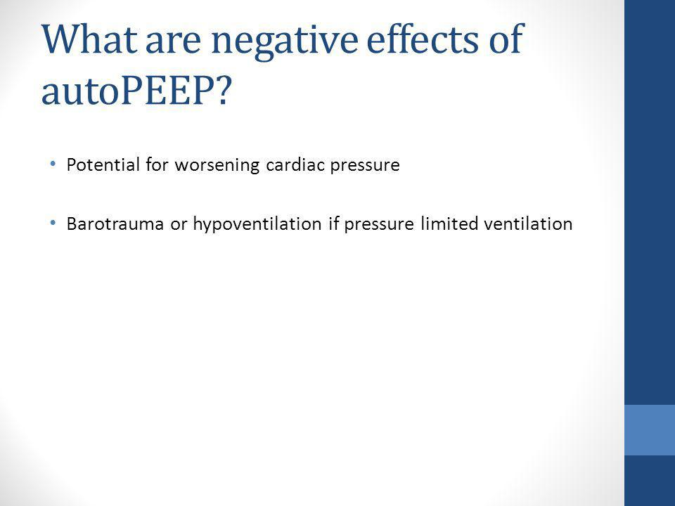 What are negative effects of autoPEEP