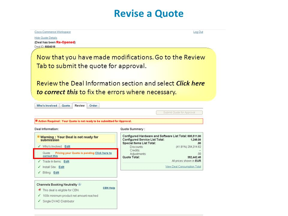 Revise a Quote Now that you have made modifications. Go to the Review Tab to submit the quote for approval.