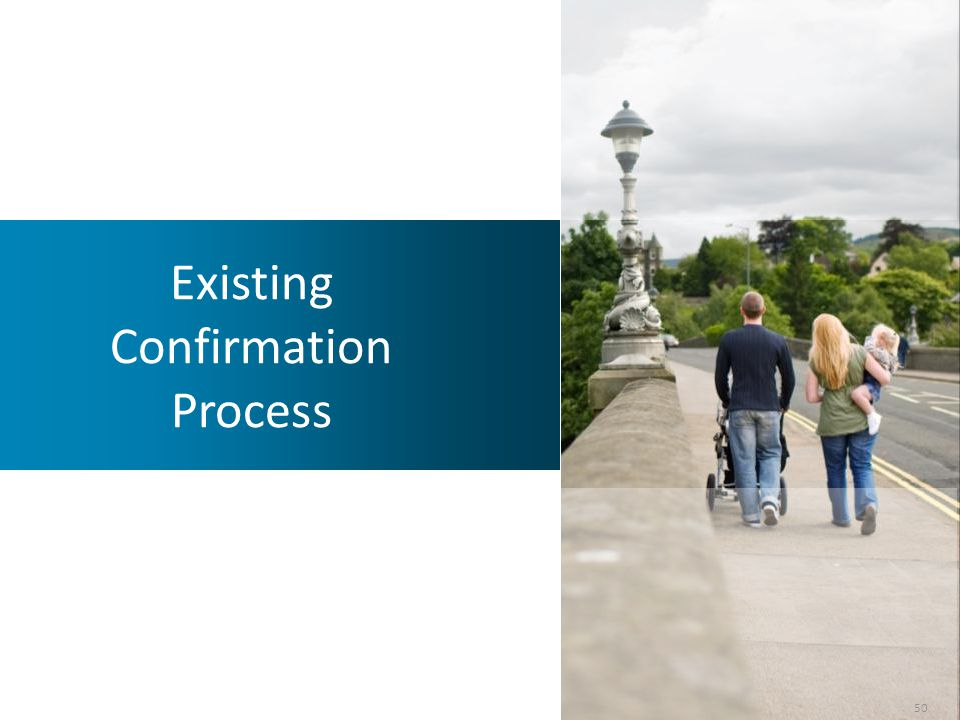 Existing Confirmation Process