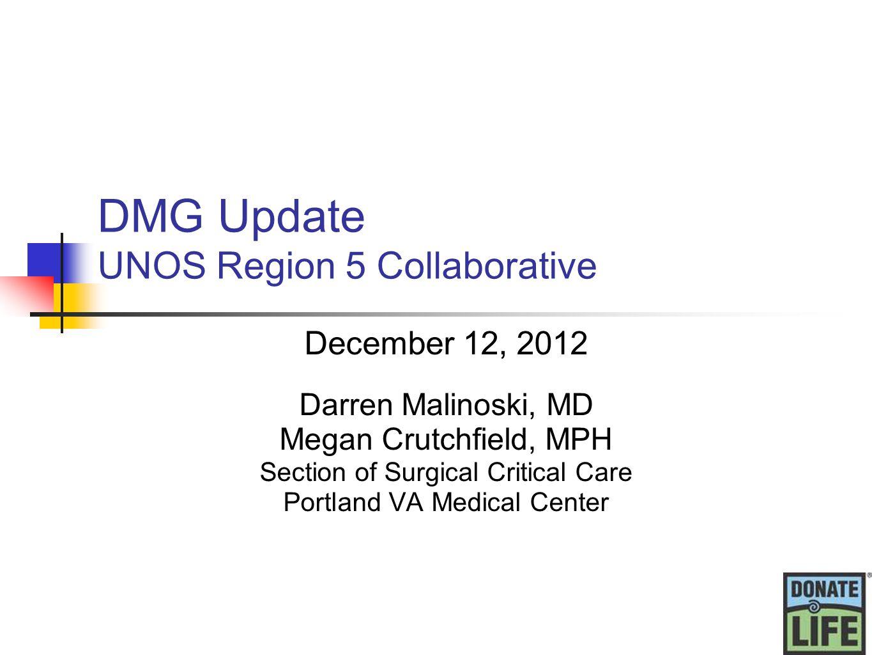 DMG Update UNOS Region 5 Collaborative