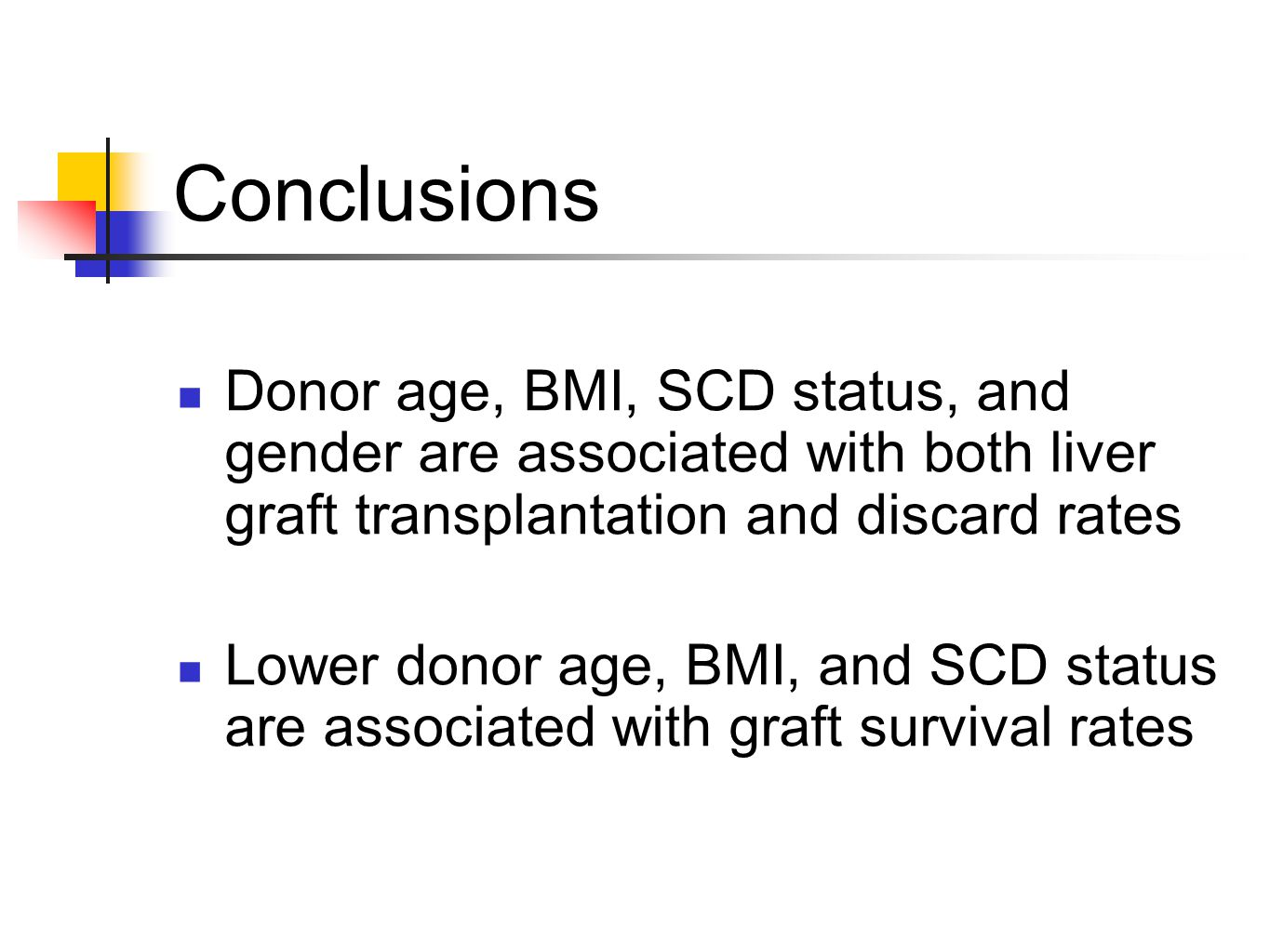 Conclusions Donor age, BMI, SCD status, and gender are associated with both liver graft transplantation and discard rates.