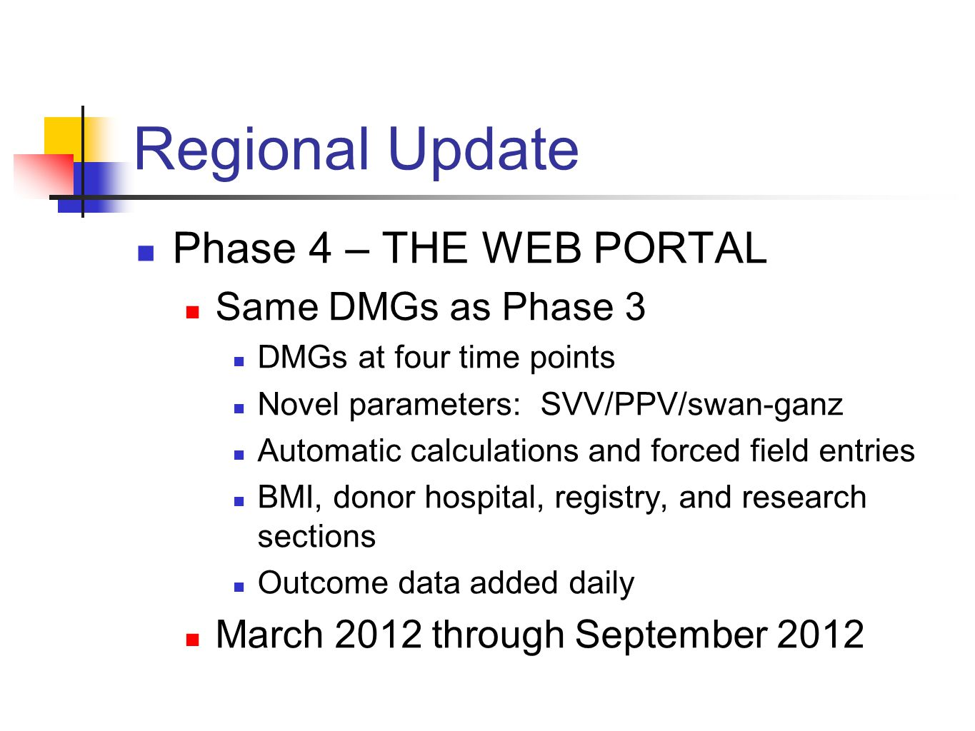 Regional Update Phase 4 – THE WEB PORTAL Same DMGs as Phase 3