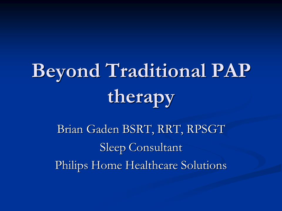 Beyond Traditional PAP therapy