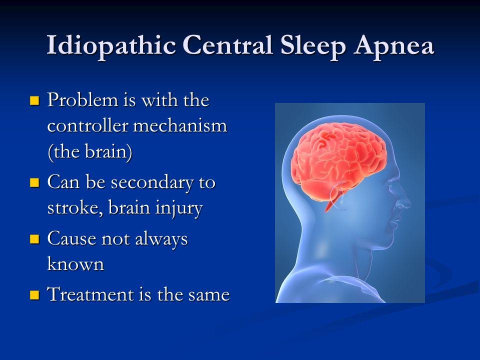 Idiopathic Central Sleep Apnea