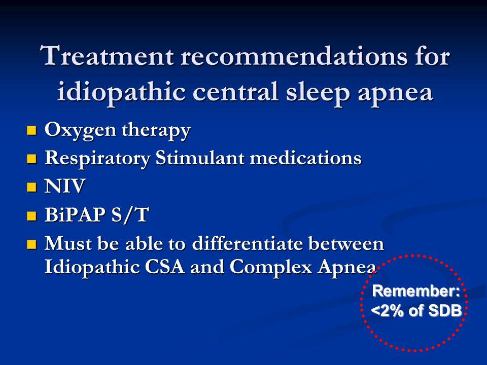 Treatment recommendations for idiopathic central sleep apnea