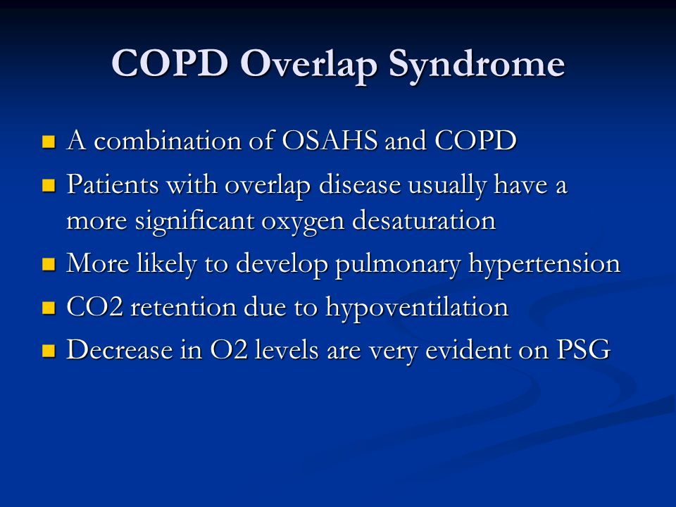 COPD Overlap Syndrome A combination of OSAHS and COPD