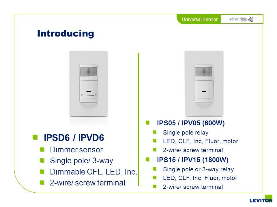 Introducing IPSD6 / IPVD6 Dimmer sensor Single pole/ 3-way
