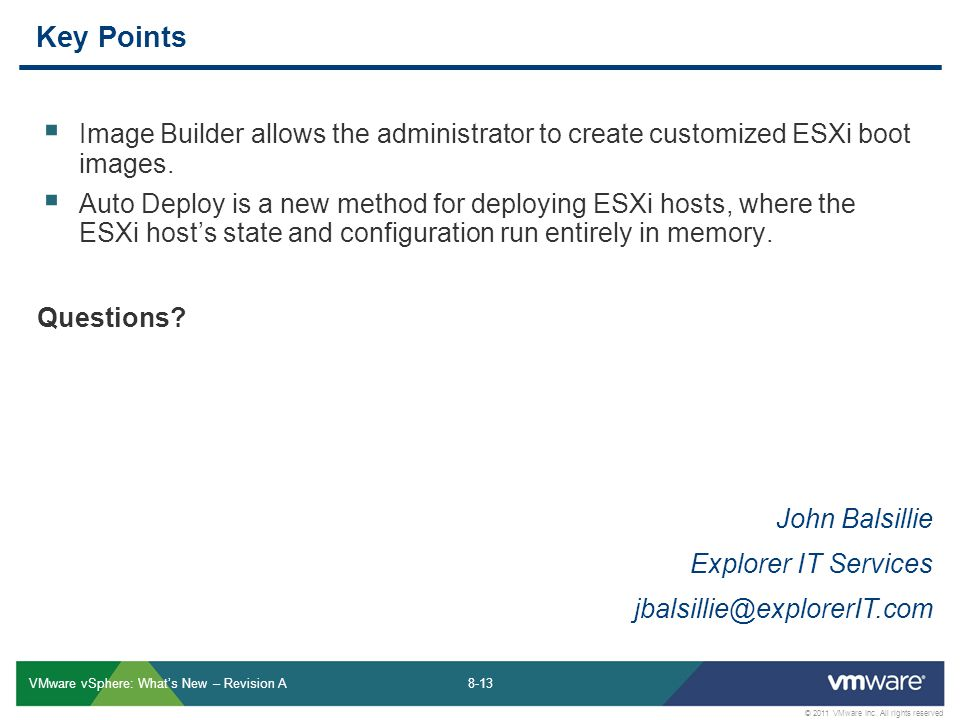 Key Points Image Builder allows the administrator to create customized ESXi boot images.