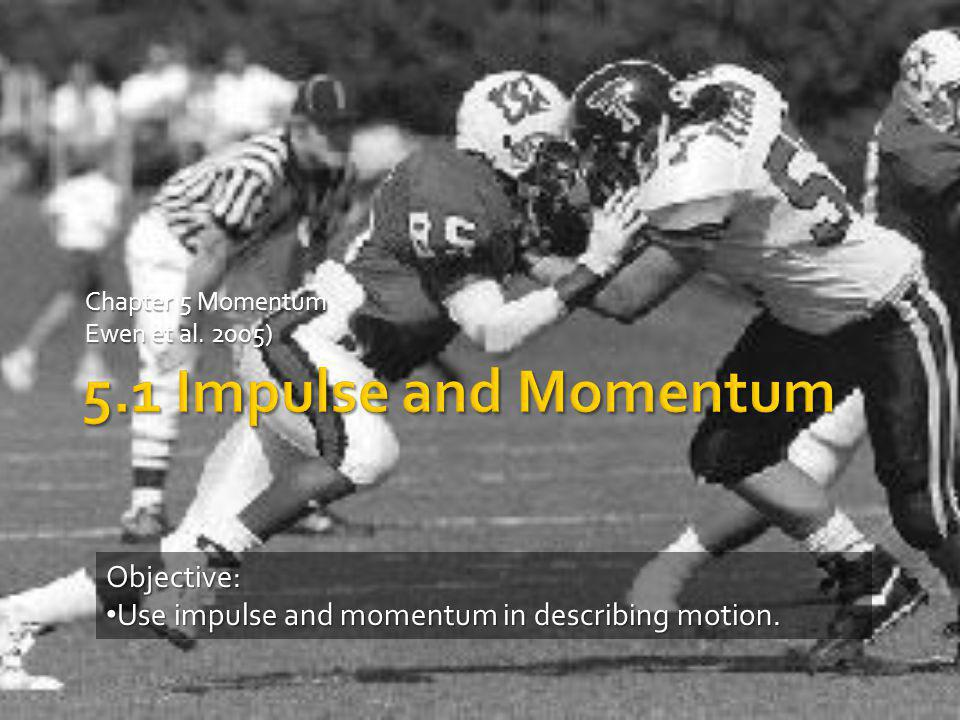 Chapter 5 Momentum Ewen et al. 2005)