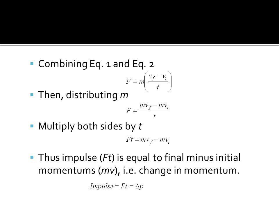 Combining Eq. 1 and Eq. 2 Then, distributing m. Multiply both sides by t.