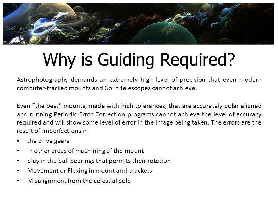Why is Guiding Required