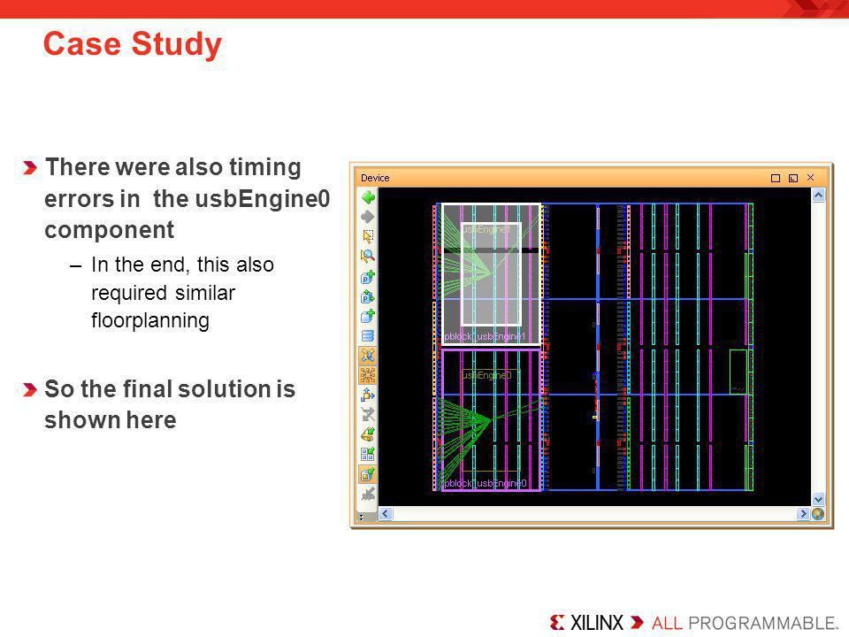 Case Study There were also timing errors in the usbEngine0 component