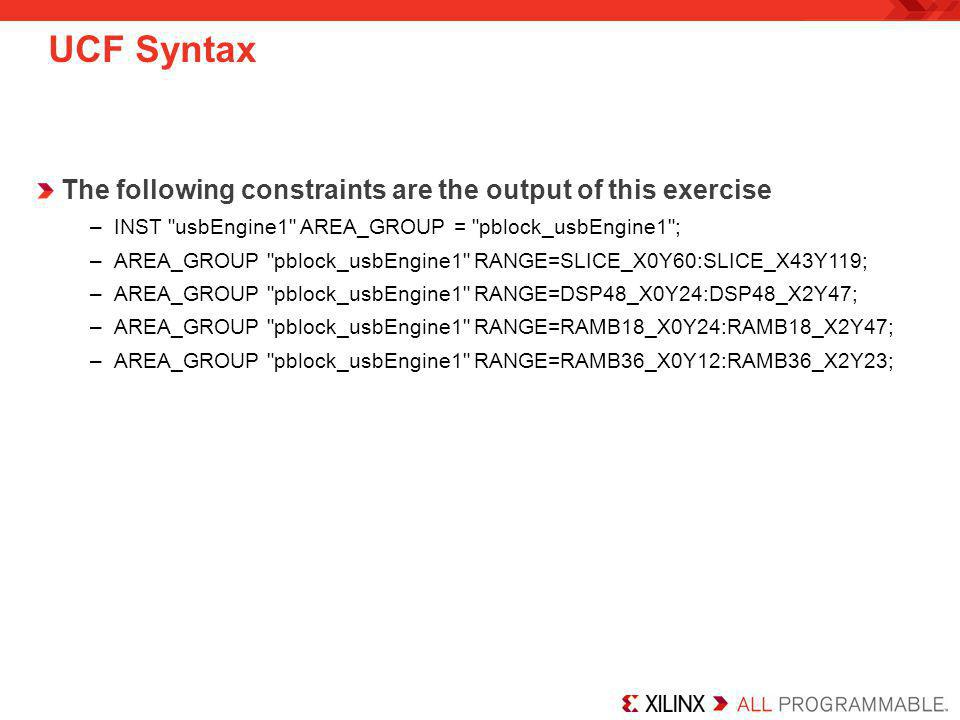 UCF Syntax The following constraints are the output of this exercise