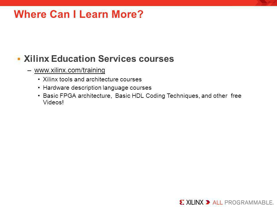 Where Can I Learn More Xilinx Education Services courses