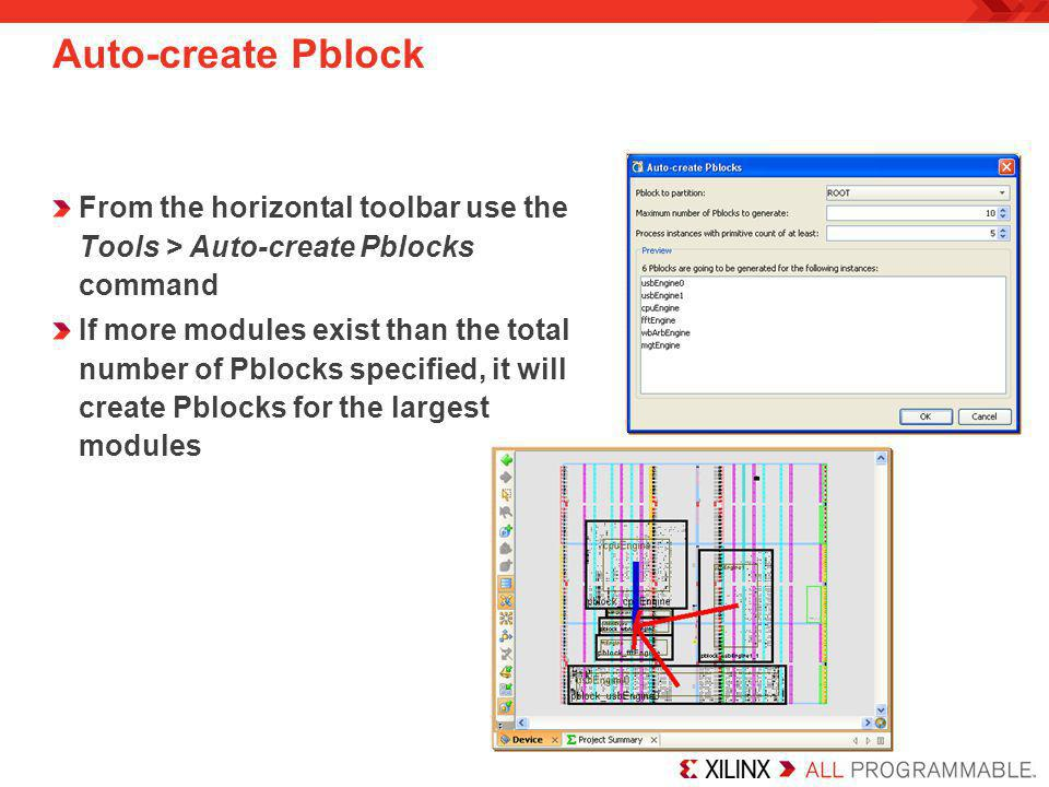Auto-create Pblock From the horizontal toolbar use the Tools > Auto-create Pblocks command.