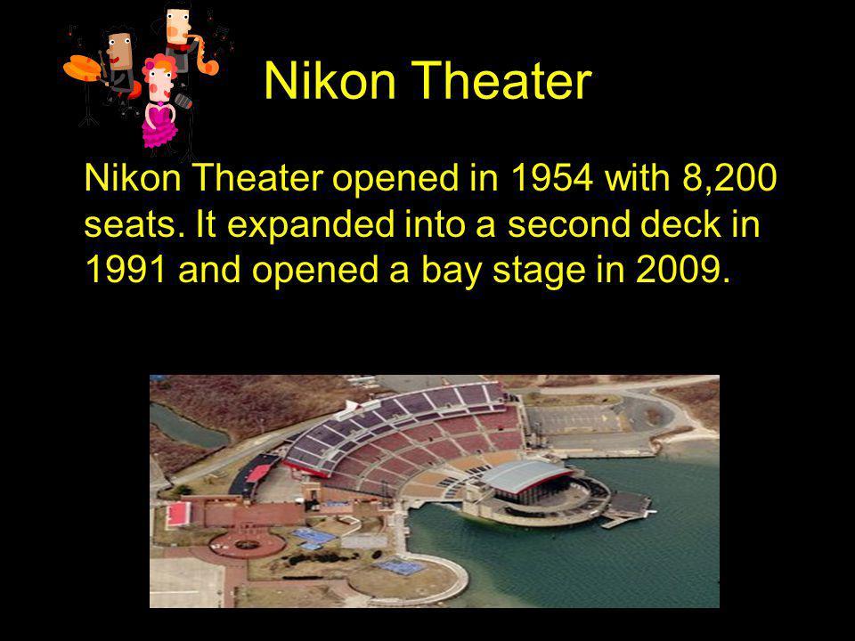 Nikon Theater Nikon Theater opened in 1954 with 8,200 seats.