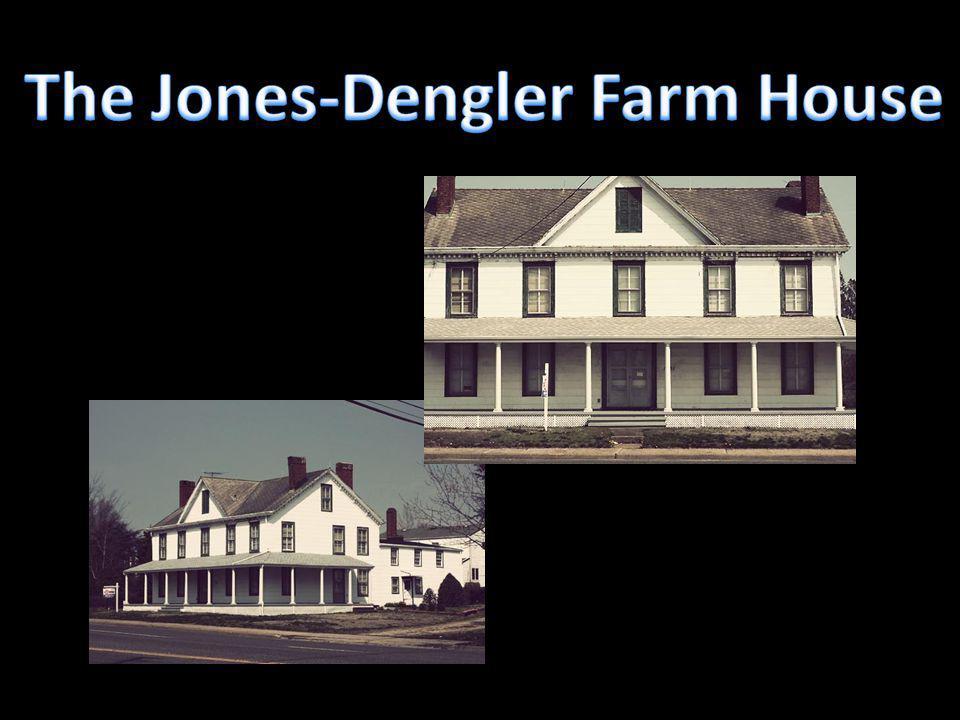 The Jones-Dengler Farm House