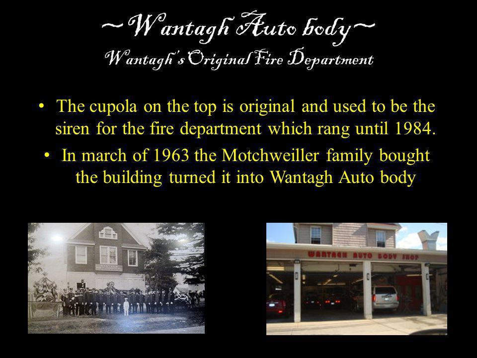 ~Wantagh Auto body~ Wantagh's Original Fire Department