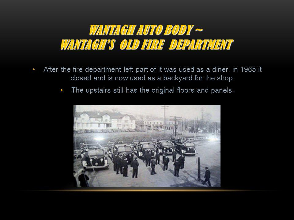 Wantagh Auto Body ~ WaNtagh's Old Fire Department