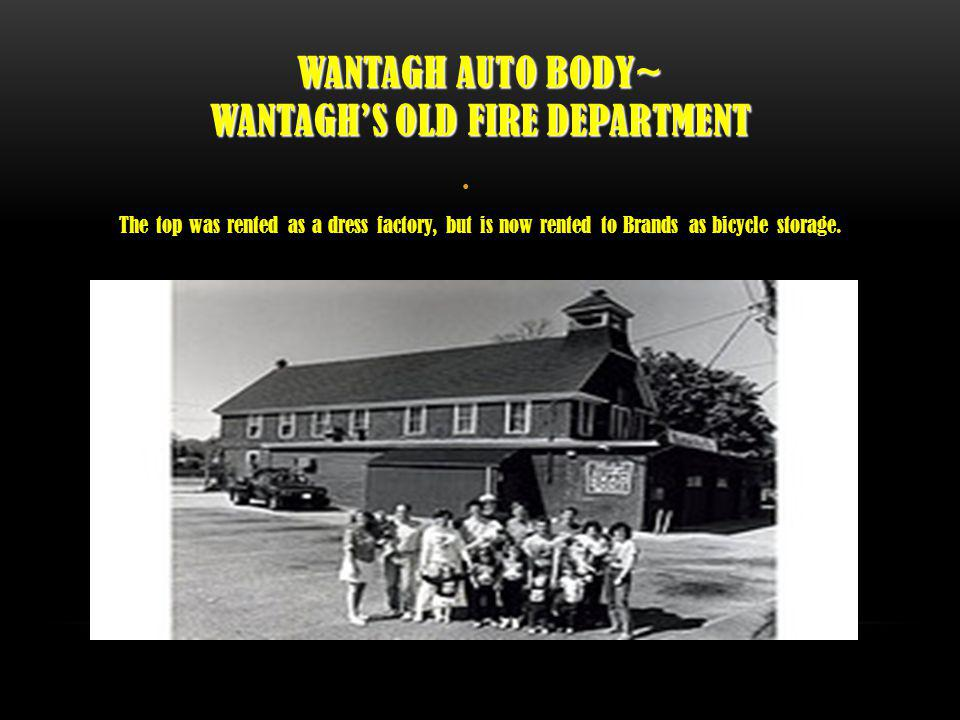 Wantagh Auto Body~ Wantagh's Old Fire Department