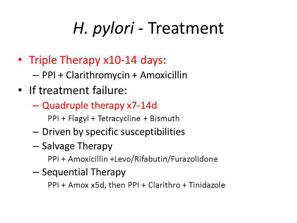 H. pylori - Treatment Triple Therapy x10-14 days:
